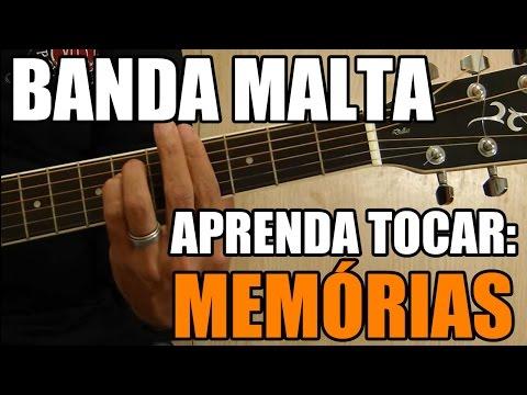 Memórias - Banda Malta (como tocar - aula de violão)
