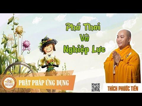 Phá Thai Và Nghiệp Lực  - Đại Đức Thích Phước Tiến