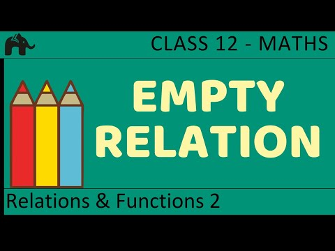 Maths Relations &amp; Functions part 2 ( Empty Relation) CBSE class 12 Mathematics