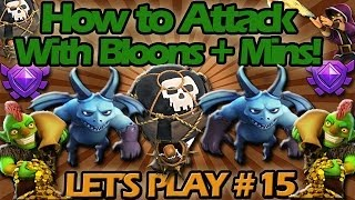 Clash Of Clans Let's Play #15 How To Raid With Balloons