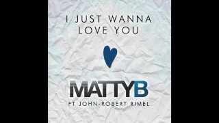 MattyB Ft. John-Robert I Just Wanna Love You (Audio