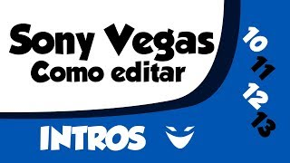 Como Hacer Una Intro Professional Con Sony Vegas 11 O 12