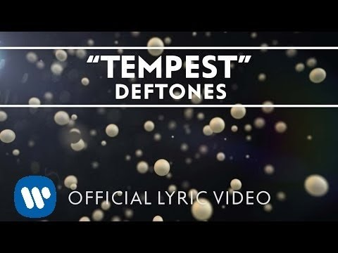 Deftones - Tempest (Lyric Video)