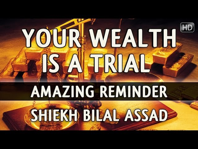Your Wealth Is A Trial ᴴᴰ ┇ Amazing Reminder ┇ Shiekh Bilal Assad ┇ The Daily Reminder ┇