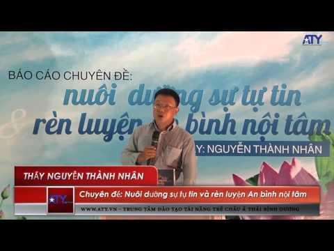 Thầy Nguyễn Thành Nhân - Nuôi dưỡng sự tự tin và rèn luyện an bình nội tâm