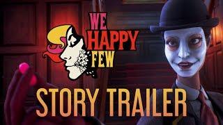 We Happy Few - E3 Sztori Trailer