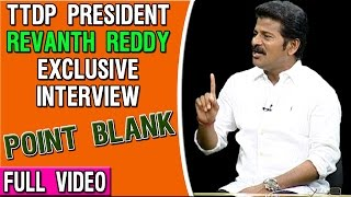 Revanth Reddy Exclusive Interview - Point Blank