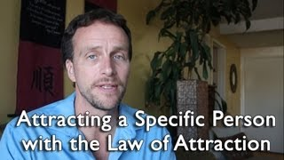 Attract A Specific Person With The Law Of Attraction Bob