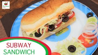 How to make Subway Sandwich At Home | Subway Sandwich Recipe | Veg Sub Sandwich
