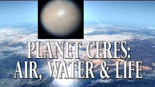 Planet CERES Has Air, Water & Life And Is In Our Solar