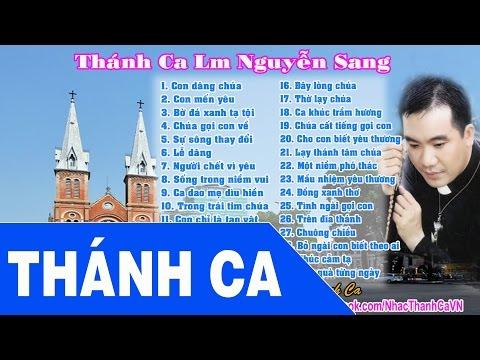 Thánh Ca Nguyễn Sang | 30 Bài Hát Thánh Ca Hay Nhất - Lm Nguyễn Sang