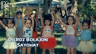 Превью из музыкального клипа Дилроз Болажон - Саёхат