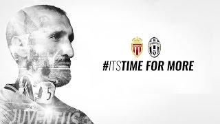 Monaco vs. Juventus, #ItsTime For More.
