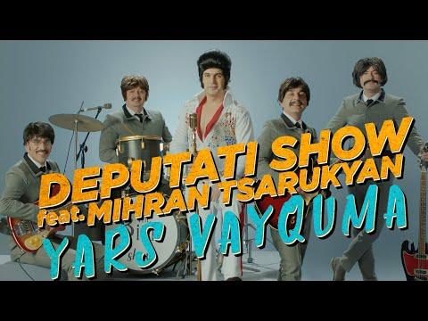 Yars Vayquma - Deputati Show feat. Mihran Tsarukyan, Ando & Rafo