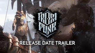 Frostpunk - Release Date Trailer