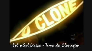 O Clone Instrumental Sob O Sol Lírica (Tema Do Albieri