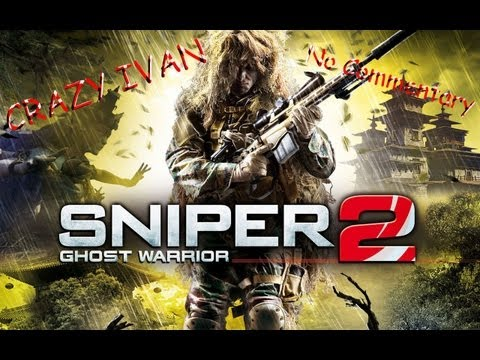 Sniper Ghost Warrior 2 Singleplayer #1 No Commentary Core i5 2400 3,6ghz, HD7850 2gb,4gb