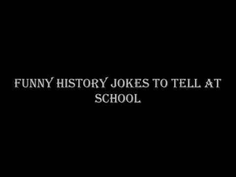 Funny History Jokes To tell At School - YouTube Funny Jokes To Tell