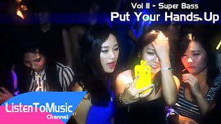Nonstop Vol 11 - Super Bass - Put Your Hands Up