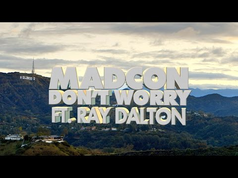 """Official Lyric Video – Madcon """"Don't Worry ft. Ray Dalton"""""""