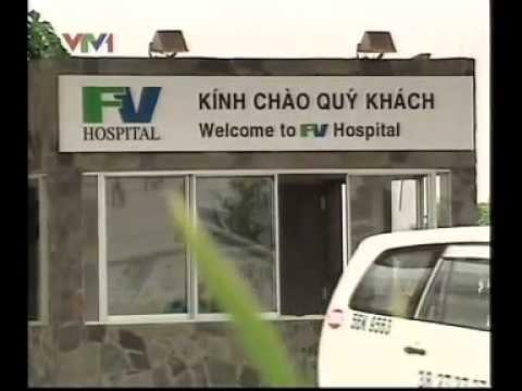Phóng sự điều tra - những ca tử vong tại bệnh viện quốc tế - Bệnh viện FV