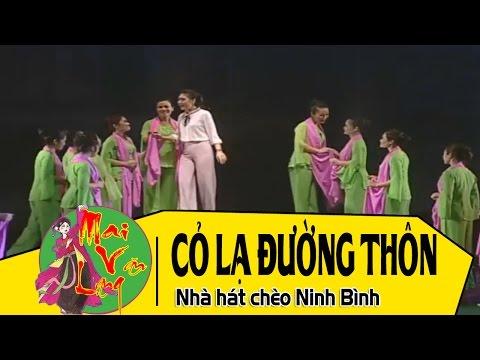Vở Chèo: Cỏ Lạ Đường Thôn Full | Nhà hát chèo Ninh Bình