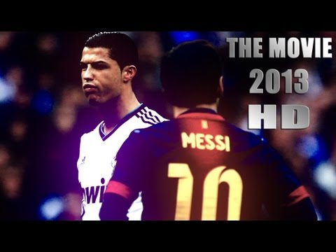 Cristiano Ronaldo Vs Lionel Messi 2013 The Movie ●HD●