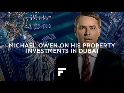 Michael Owen discusses Dubai property market and  his investment with The First Group