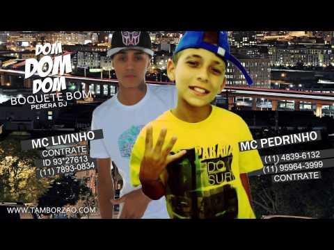 MC PEDRINHO E MC LIVINHO DOM DOM DOM BOQUETE BOM ( DJ PERERA ) [ LANÇAMENTO 2014 ]