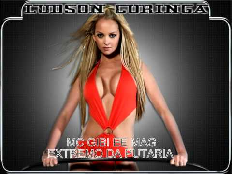 MC GIBI 2012 - EXTREMO DA PUTARIA [LANÇAMENTO 2012]