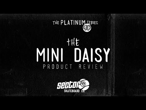 Sector 9 Product Guide: Mini Daisy