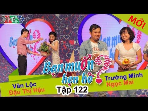 BẠN MUỐN HẸN HÒ - Tập 122 | Văn Lộc - Đậu T.Hậu | Trường Minh - Ngọc Mai | 07/12/2015