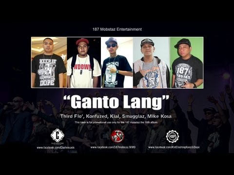 Ganto Lang - Third Flo, Konfuzed, Kial, Smugglaz, Mike Kosa (The 10th Album)