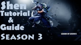 League Of Legends Shen Tutorial And Guide (Season 3