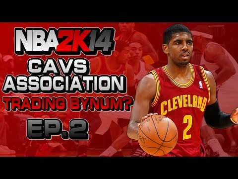 NBA 2K14 Association Ep.2 - Cleveland Cavaliers | HUGE TRADE | CRAZY GAME feat. Kyrie Irving