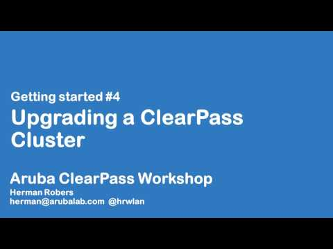 Aruba ClearPass Workshop - Getting Started #4 - ClearPass Cluster upgrade