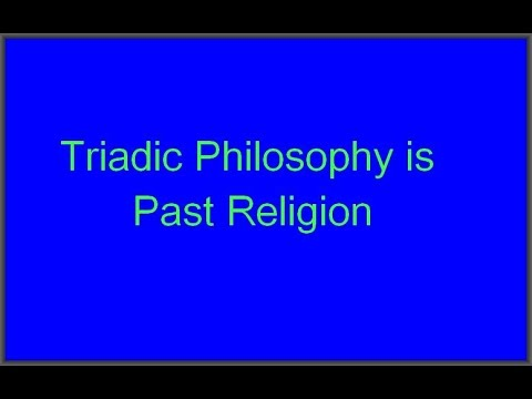 Triadic Philosophy Is Past Religion - The Daily Discipline