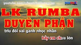 LK Rumba hay nhất 2017 | Duyên Phận | Âm thanh cực hay hình ảnh full hd | Nhạc sống Minh Công
