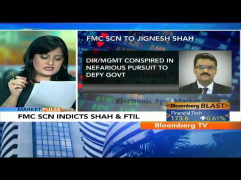 Big Story- FMC SCN Indicts Shah & FTIL