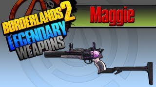 BORDERLANDS 2 *Maggie* Legendary Weapons Guide