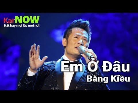 Em Ở Đâu - Bằng Kiều [Karaoke] - Beat chuẩn Full HD