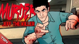 MURDER: ASESINANDO A LO JEFF THE KILLER