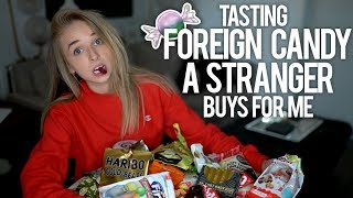 TASTING FOREIGN CANDY A STRANGER BUYS FOR ME