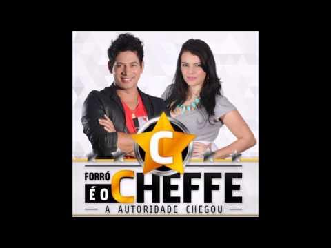 FORRÓ É O CHEFFE - O CHEFE CHEGOU