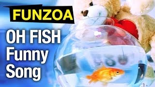 """OH FISH"" Funzoa Bojo Teddy Sings Funny Love Song"