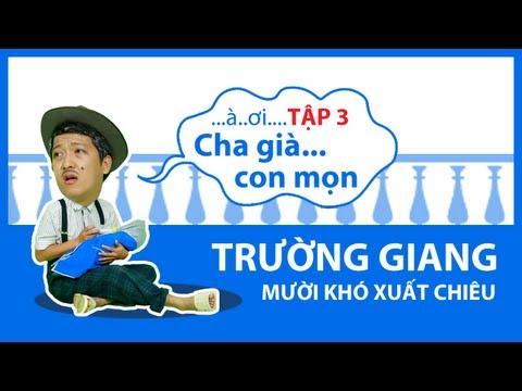 Hài Mới Trường Giang & Thu Trang -- Mười Khó xuất chiêu tập 3 [Official]