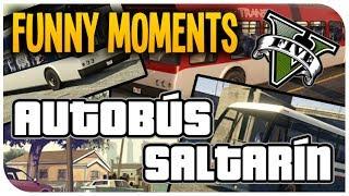 GTA V Online - Funny moments - Autobús Saltarín y mucho mas XD