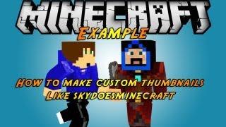 How To Make Custom Thumbnails Like SkyDoesMinecraft