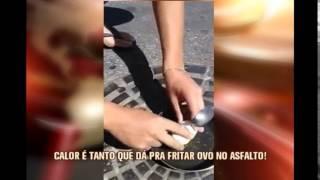 Calor vira piada em Valadares e internauta posta v�deo fritando ovo no asfalto