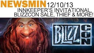 Newsmin - 12/10/13 - Hearthstone Innkeeper's Invitational, BlizzCon Sale, Thief, SOMA & More!